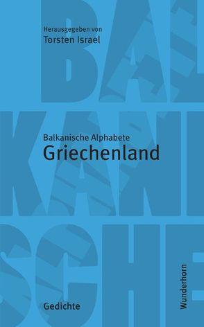 Balkanische Alphabete: Griechenland von Christodoulou,  Dimitra, Genschel,  Mara, Israel,  Torsten, Kotoula,  Dimitra, Psarras,  Harris, Stolterfoth,  Ulf, Thill,  Hans