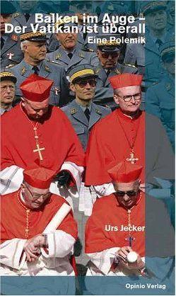 Balken im Auge – Der Vatikan ist überall von Jecker,  Urs