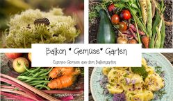 Balkon Gemüse Garten von Ursula,  Schörverth