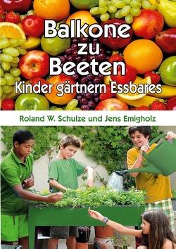 Balkone zu Beeten von Emigholz,  Jens, Schulze,  Roland W.