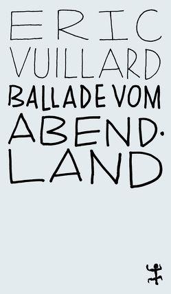Ballade vom Abendland von Denis,  Nicola, Vuillard,  Éric
