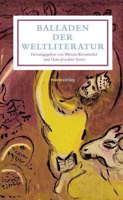 Balladen der Weltliteratur von Kronstädter,  Miriam, Simm,  Hans-Joachim