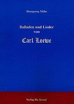 Balladen und Lieder von Carl Loewe von Mühe,  Hansgeorg