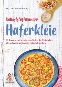 Ballaststoffwunder Haferkleie von Meiselbach,  Bettina