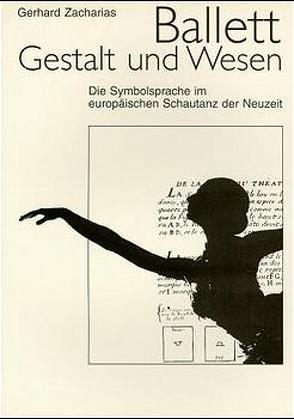 Ballett – Gestalt und Wesen von Zacharias,  Gerhard