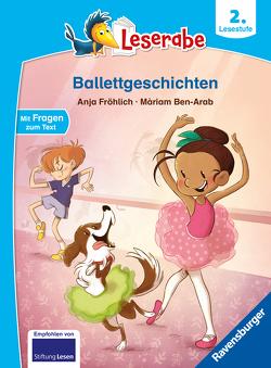 Leserabe – 2. Lesestufe: Ballettgeschichten von Ben-Arab,  Màriam, Fröhlich,  Anja