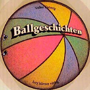 Ballgeschichten von Oehmig,  Volker
