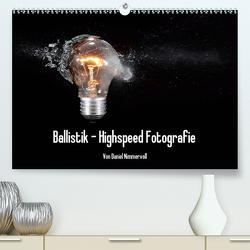 Ballistik Highspeed Fotos (Premium, hochwertiger DIN A2 Wandkalender 2020, Kunstdruck in Hochglanz) von Nimmervoll,  Daniel