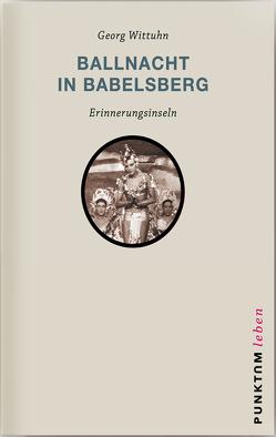 Ballnacht in Babelsberg von Wittuhn,  Georg