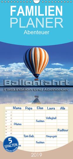 Ballonfahrt – Faszination und Abenteuer – Familienplaner hoch (Wandkalender 2019 , 21 cm x 45 cm, hoch) von Bleicher,  Renate