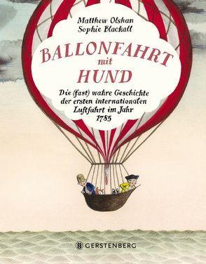 Ballonfahrt mit Hund von Blackall,  Sophie, Olshan,  Matthew, Scheffel,  Tobias