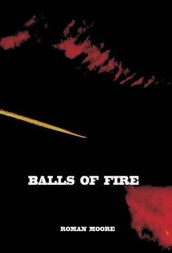 Balls of Fire von MOORE,  Roman