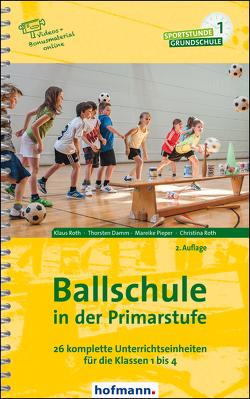 Ballschule in der Primarstufe von Damm,  Thorsten, Pieper,  Mareike, Roth,  Christina, Roth,  Klaus