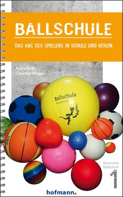 Ballschule von Kröger,  Christian, Roth,  Klaus