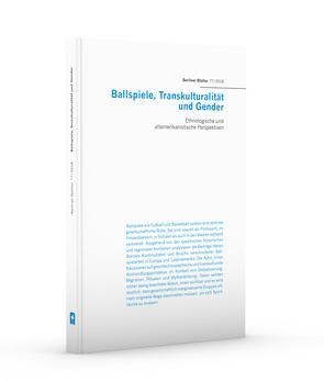 Ballspiele, Transkulturalität und Gender von Haß,  Julia, Schütze,  Stephanie