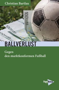 Ballverlust von Bartlau,  Christian