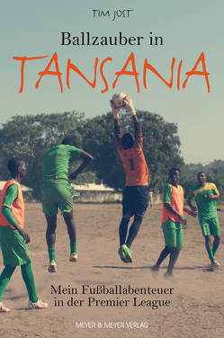 Ballzauber in Tansania von Jost,  Tim