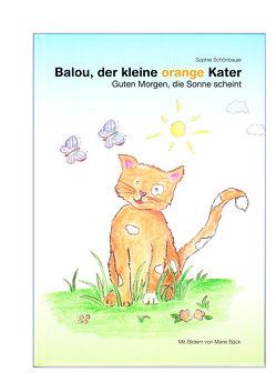 Balou, der kleine orange Kater von Bäck,  Marie, Schönbauer,  Sophie