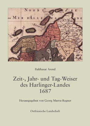 Balthasar Arend Zeit-, Jahr- und Tag-Weiser des Harlinger-Landes , 1687 von Murra-Regner,  Georg
