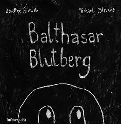 Balthasar Blutberg von Schwab,  Dorothee, Stavaric,  Michael