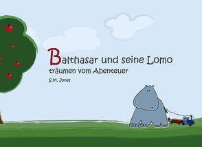 Balthasar und seine Lomo von S.M.,  Jones