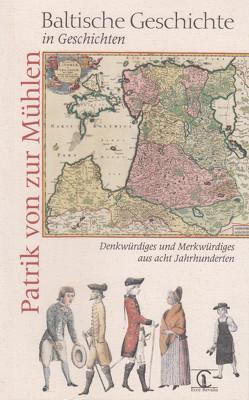 Baltische Geschichte in Geschichten von Mühlen,  Patrik von zur