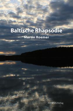 Baltische Rhapsodie von Römer,  Martin