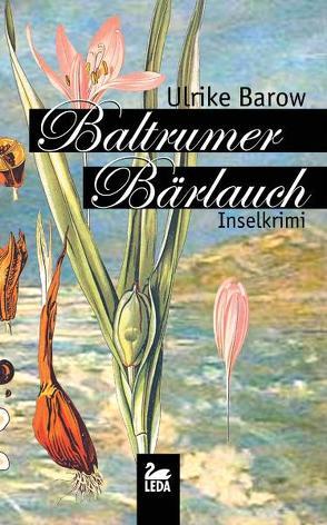 Baltrumer Bärlauch von Barow,  Ulrike