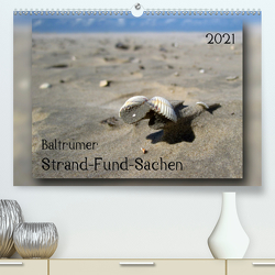 Baltrumer Strand-Fund-Sachen (Premium, hochwertiger DIN A2 Wandkalender 2021, Kunstdruck in Hochglanz) von Heizmann - bildkunsch,  Thomas