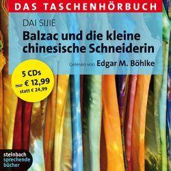 Balzac und die kleine chinesische Schneiderin – Das Taschenhörbuch von Böhlke,  Edgar M, Dai Sijie