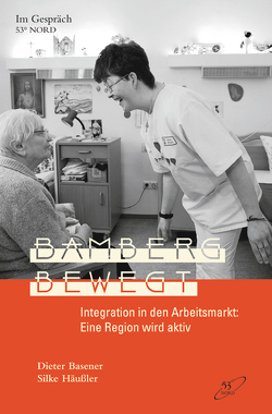 Bamberg bewegt von Basener,  Dieter, Häußler,  Silke