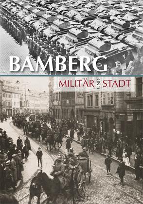 Bamberg. Militär und Stadt von Freitag,  Sabine, Wiesemann,  Gabriele