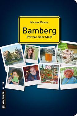 Bamberg – Porträt einer Stadt von Kniess,  Michael