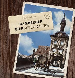 Bamberger Biergeschichten von Fiedler,  Christian
