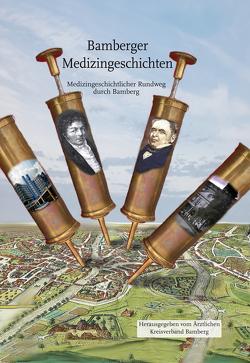 Bamberger Medizingeschichten von Ärztlicher Kreisverband Bamberg