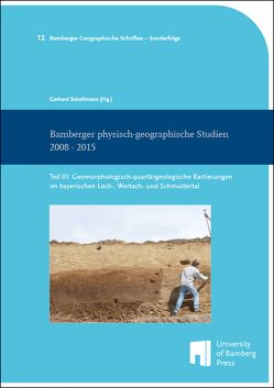 Bamberger physisch-geographische Studien 2008 – 2015 von Schellmann,  Gerhard