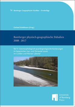 Bamberger physisch-geographische Studien 2008 – 2017 von Schellmann,  Gerhard