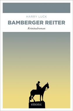 Bamberger Reiter von Luck,  Harry
