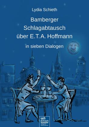 Bamberger Schlagabtausch über E.T.A. Hoffmann von Schieth,  Lydia