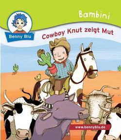 Bambini Cowboy Knut zeigt Mut von Dürr,  Julia, Yertek,  Lucie