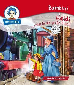 Bambini Heidi … reist in die große Stadt von Christof,  Annika, Grothues,  Angelika, Spyri,  Johanna