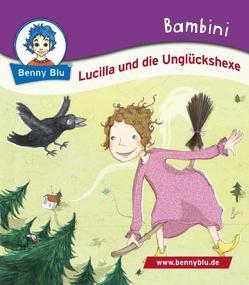 Bambini Lucilla und die Unglückshexe von Dürr,  Julia, Müller,  Sonja