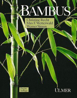 Bambus von Recht,  Christine, Simon,  Werner, Wetterwald,  Max-Felix