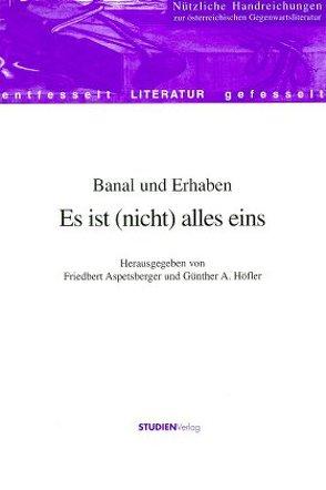 Banal und Erhaben von Aspetsberger,  Friedbert, Höfler,  Günter A.