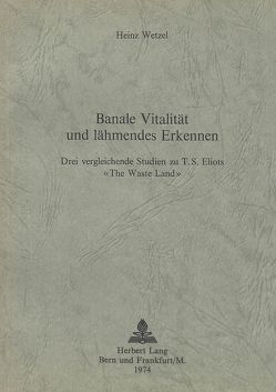 Banale Vitalität und lähmendes Erkennen von Wetzel,  Heinz