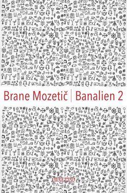 Banalien 2 von Leben,  Andrej, Mozetič,  Brane