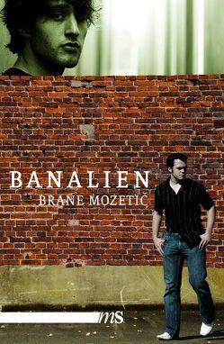 Banalien von Leben,  Andrej, Mozetič,  Brane