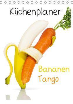 Bananen Tango – Küchenplaner (Tischkalender 2019 DIN A5 hoch) von Becke,  Jan, jamenpercy