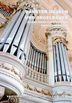 Banater Orgeln und Orgelbauer von Metz,  Franz