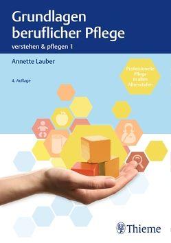Band 1: Grundlagen beruflicher Pflege von Lauber,  Annette